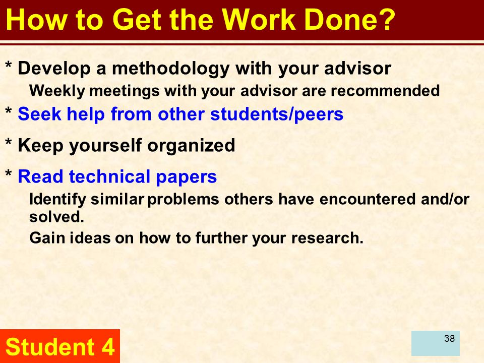39 How to Get the Work Done.Student 5 Plan your tasks and keep organized.