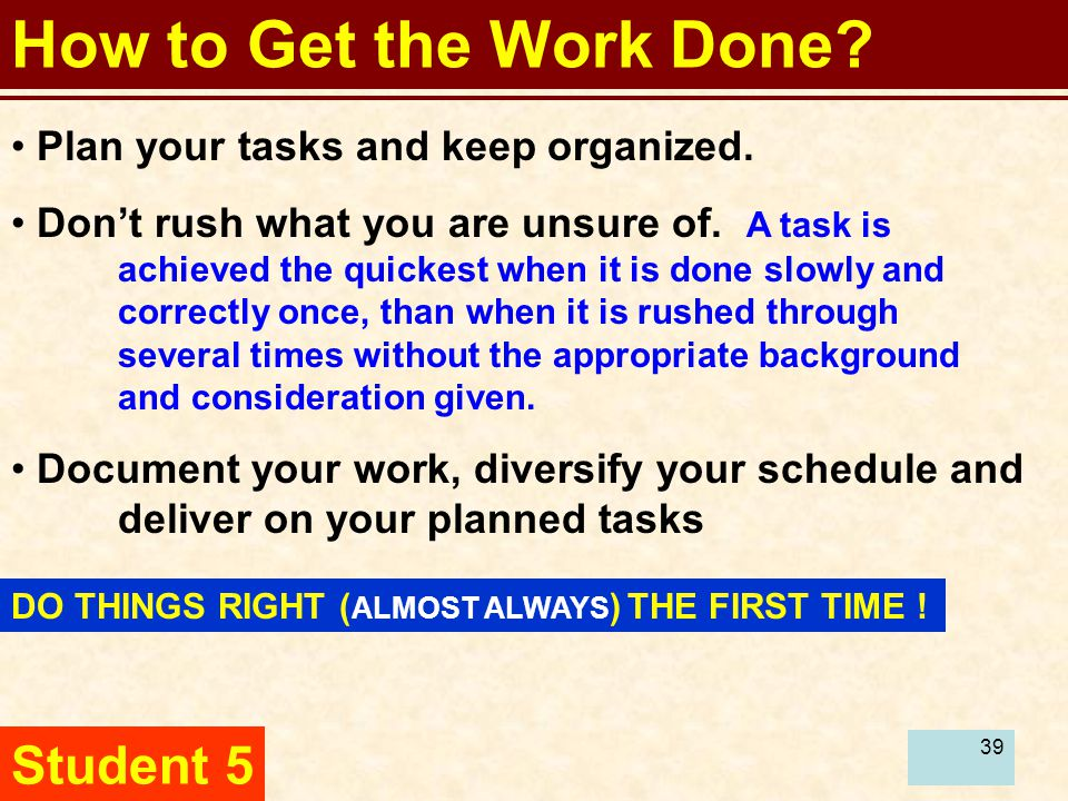 40 How to Get the Work Done.