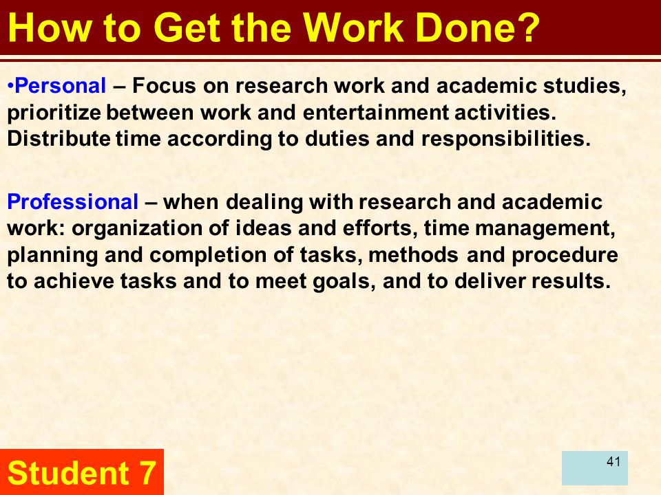 42 How to Get the Work Done.Work proceeds along several fronts and every task takes time.
