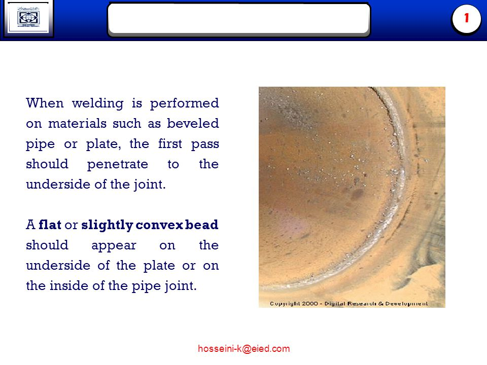 hosseini-k@eied.com 1 When the bead does not penetrate the required depth, the weld is considered incomplete.