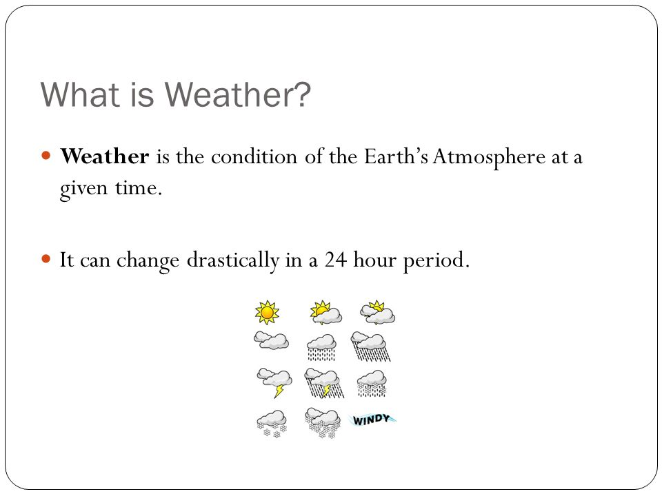 What causes Weather.All elements of weather are the direct result of energy from the sun.