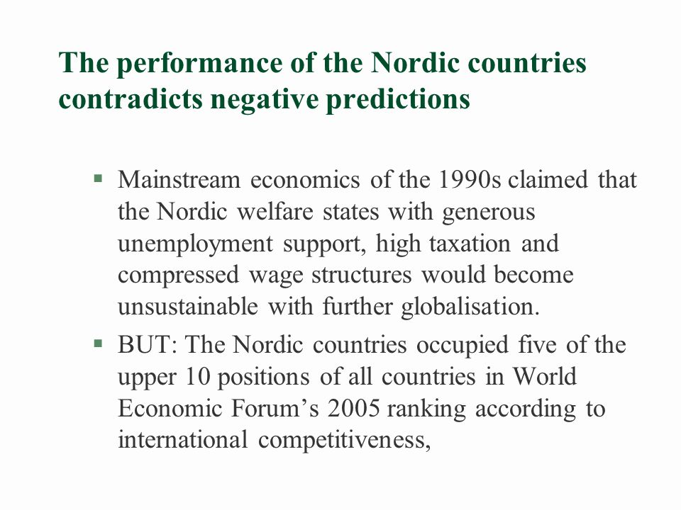 Growth and employment in the Nordic Countries §1990 to 2005, average annual growth in labour productivity in private sector was 2.6 per cent in Nordic Countries, 1.3 per cent in Euro zone, 2.0 per cent in the US and 2.1 per cent in UK.