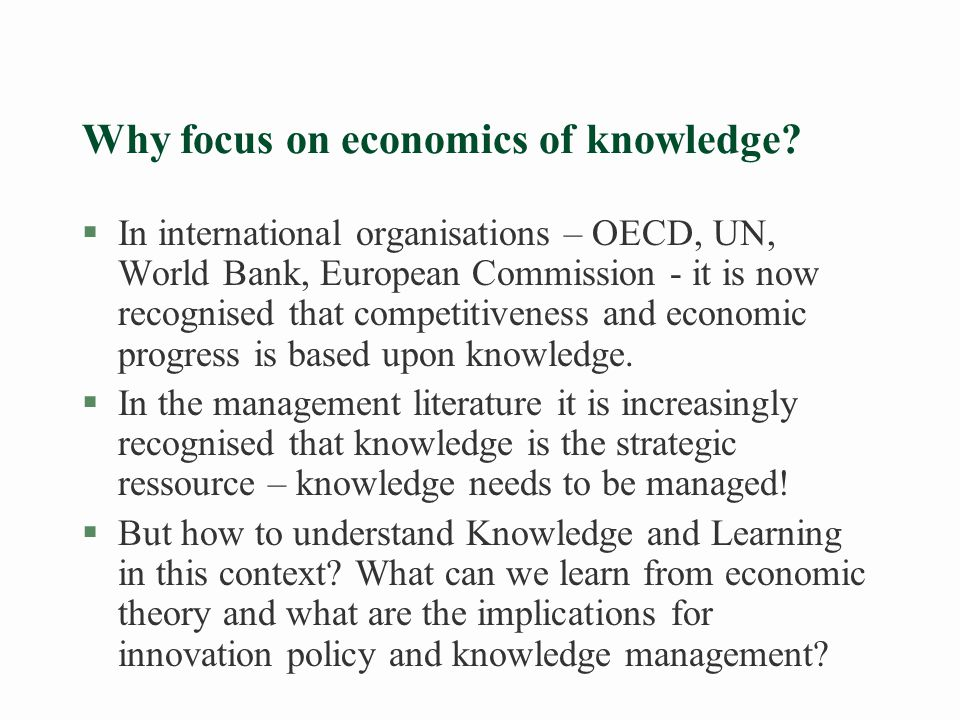 Understanding knowledge is a key to intelligent management and policy!!.