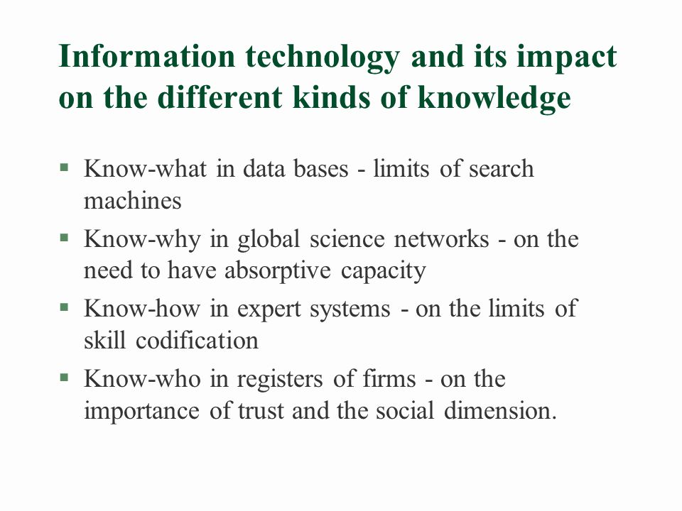 Tacit versus codified knowledge §Know how (biking, swimming but also management and research) has always elements of tacit knowledge §Codification of know-how is always incomplete - lack of distinction between more or less complete codification.