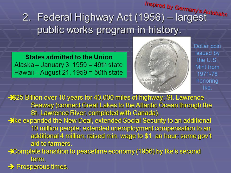 Federal Highway Act of 1956: Creating the Interstate System The Cold War has left a large footprint on the U.S.
