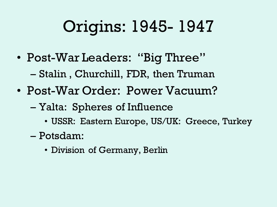 Origins Cont… Churchill delivers Iron Curtain speech From Stettin in the Balkans, to Trieste in the Adriatic, an iron curtain has descended across the Continent.