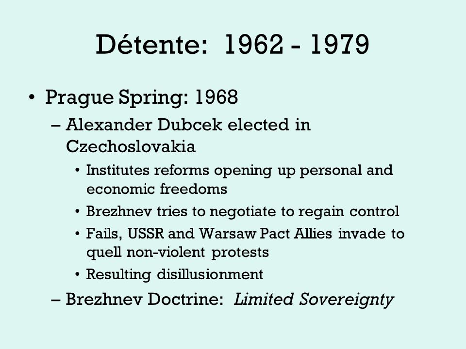 Détente: 1962-1979 Sino-Soviet Split: –Mao and Khrushchev at odds –Trade insults in '60s Cuban Missile Crisis humiliation –China goes nuclear in 1964 –Soviet influences purged during Cultural Revolution –Chinese troops surround USSR embassy in Beijing Both sides prepare for war