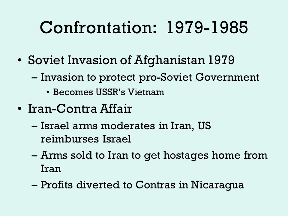 Confrontation 1979-1985 Star Wars –Laser guided missile shield in space –Big dream (and expense), little reality –Weaponizing space Korean flight 007 - 1983 –Passenger jet shot down by Soviet missiles –Perceived threat in Soviet airspace –Accidental, but no survivors
