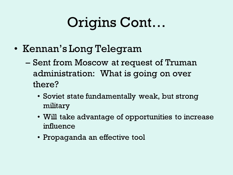 Containment: 1947 - 1953 Leaders: –US Presidents Truman and Eisenhower (1950) –USSR: Stalin –John Foster Dulles: US Secretary of State
