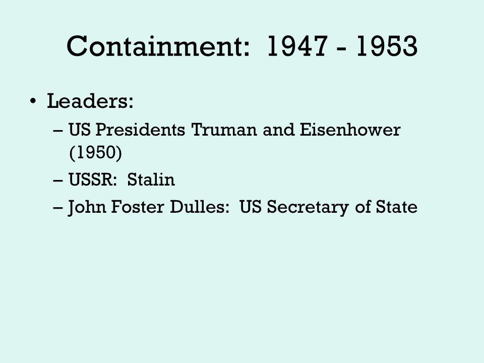 Containment Cont… Truman Doctrine – The U.S.
