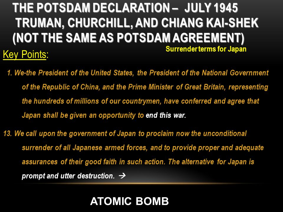POTSDAM DECLARATION CONT.1.Japan would be occupied until the declaration was signed.