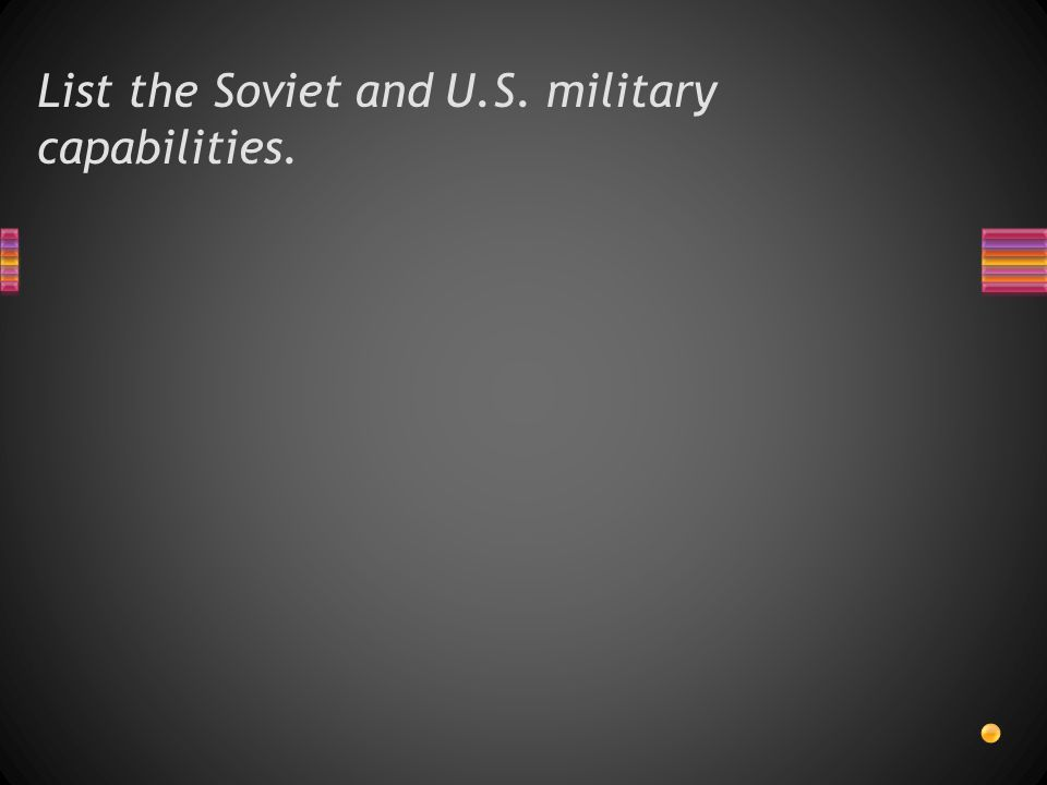 Explain how the fear of communism affected American life during the early years of the Cold War.