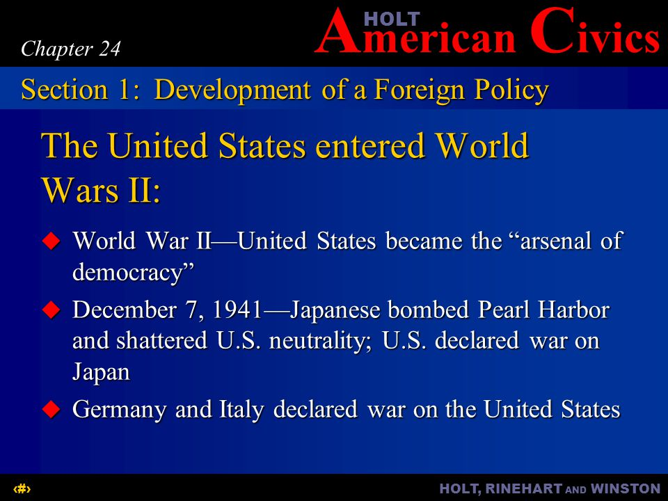A merican C ivicsHOLT HOLT, RINEHART AND WINSTON8 Chapter 24 OBJECTIVES  What began the Cold War, and what form did the early U.S.