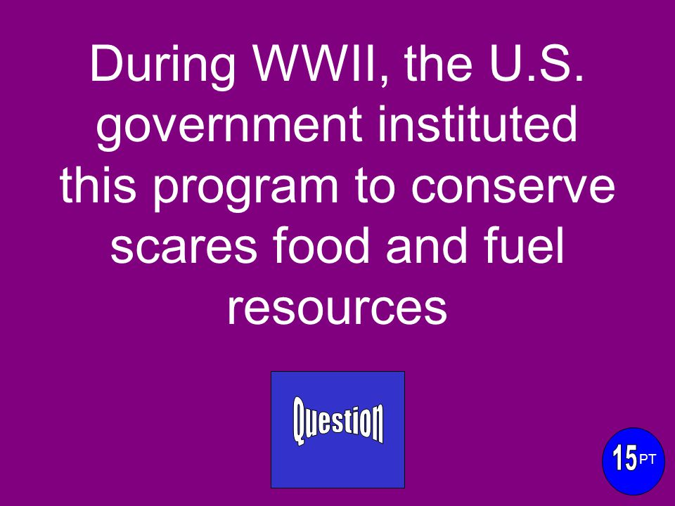 During WWII, the U.S.
