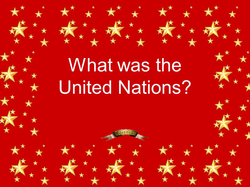 What was the United Nations?