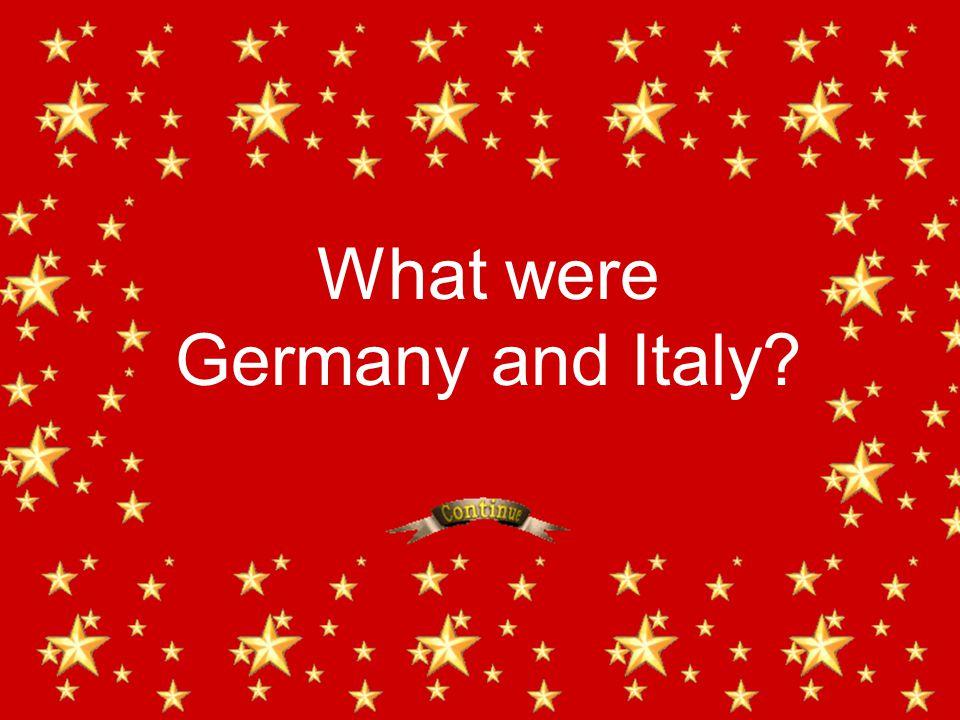 What were Germany and Italy?