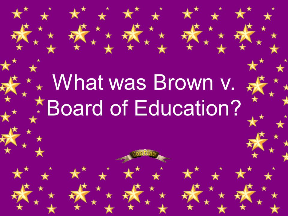 What was Brown v. Board of Education?