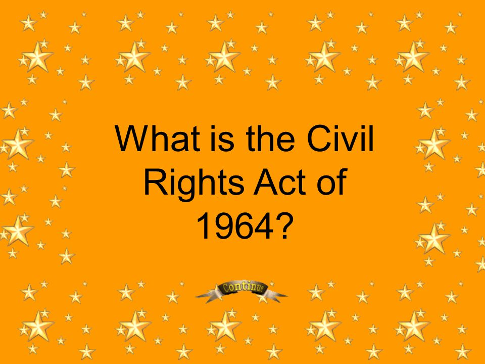 What is the Civil Rights Act of 1964?