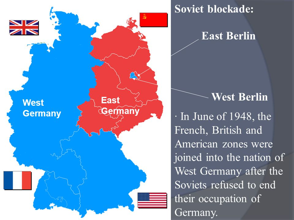 · In response, the Soviets cut off West Berlin from the rest of the world with a blockade.