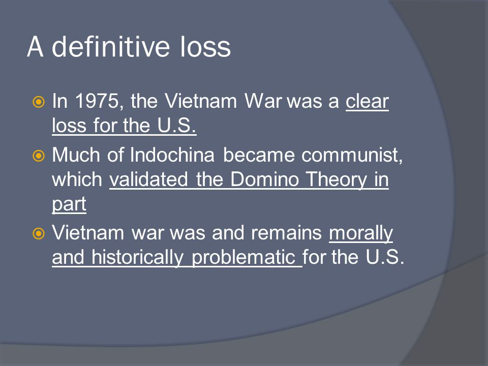 Effects of the war  Death toll about 2 million vietnamese civilians, 1.1 milliona north vietnamese troops, 200,000 south vietnamese troops, 58,000 U.S.
