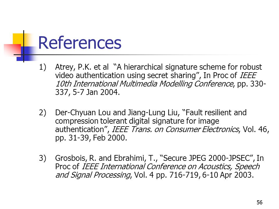 57 References (contd.) 4)Zhu, B.B., Swanson, M.D., and Tewfik, A.H.