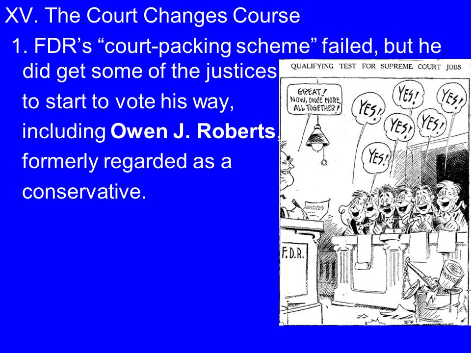 2.So, FDR did obtain his purpose of getting the Supreme Court to vote his way.