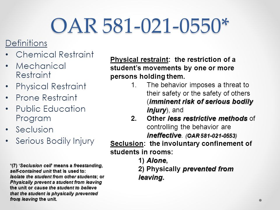 OAR 581-021-0553 Use of Physical Restraint & Seclusion in Public Education Programs Chemical, Mechanical and Prone Restraint prohibited.