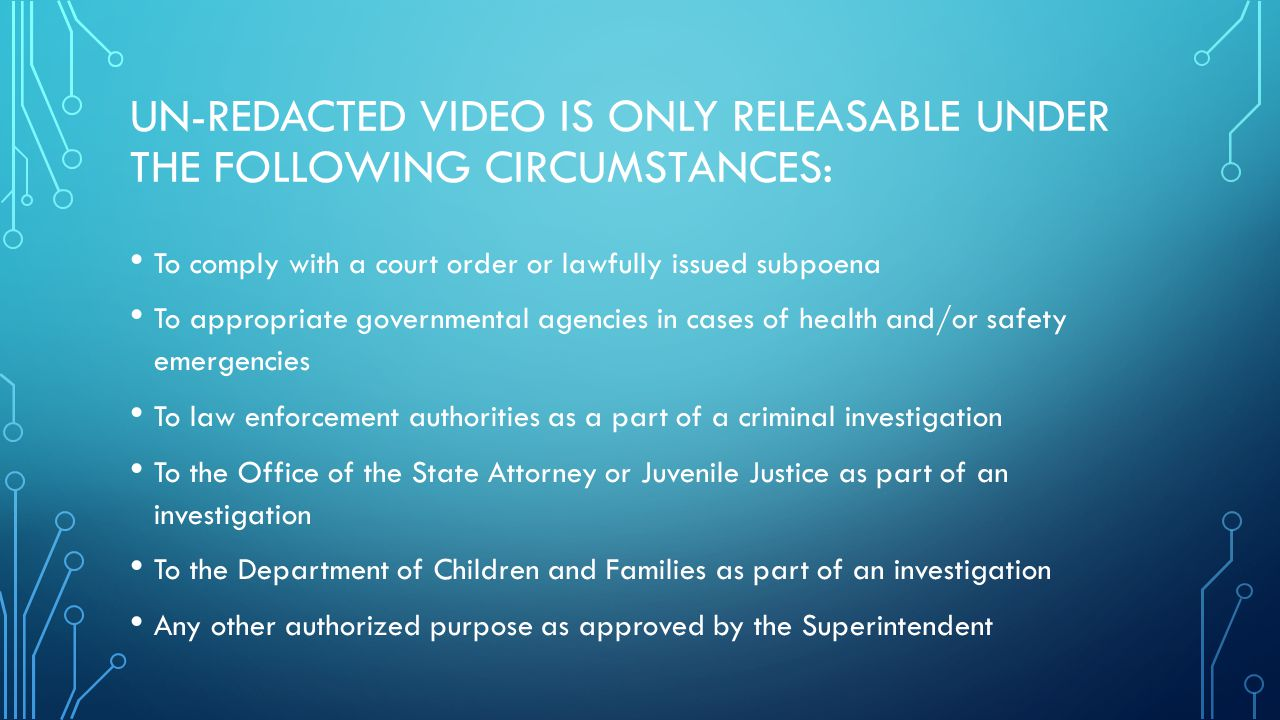 BREVARD GENERAL RULE: PARENTS DO NOT ROUTINELY VIEW VIDEO FOOTAGE With the exception of a court order, any video footage viewed by parents will be redacted at the expense of the parent(s)/legal guardian Video will only be viewed at schools or in the Safety/Security office Video is never viewed at a Transportation administrative location or on a bus Work with H.R., Legal, Communications and Safety/Security departments to determine a best practice for your district.