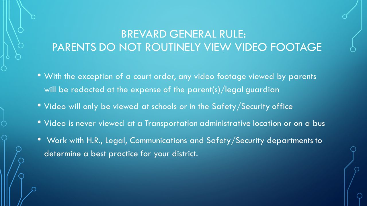 VIDEO CHAIN OF CUSTODY AND SECURITY PROCEDURES The credibility of bus video footage as supporting evidence depends on proper chain of custody and security procedures Must protect all potential evidence: student misbehavior, fights, bullying, inappropriate driver behavior or other actions, stop-arm violations, accidents etc.