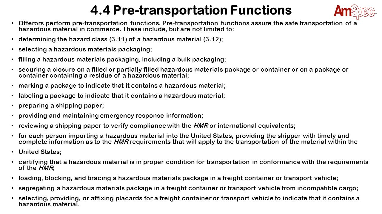 4.5 Function-specific Responsibilities Employees performing activities utilizing transport classifications and proper shipping descriptions shall be trained commensurate to their job responsibilities.