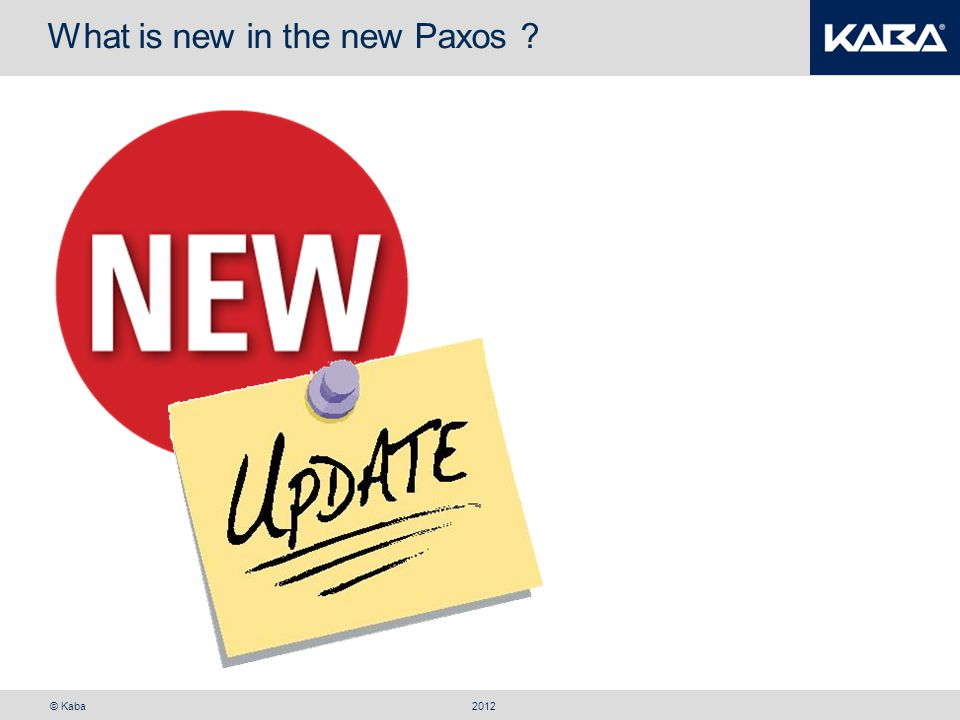 © Kaba What is new in the new Paxos .