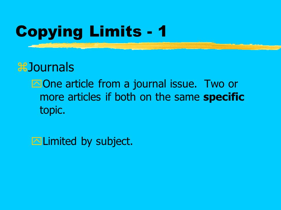Copying Limits - 2 zBooks and other published works yone chapter or 10% of the total pages from a published work, whichever is greater.