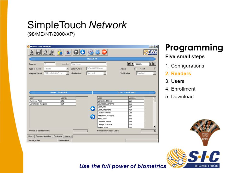 SimpleTouch Network (98/ME/NT/2000/XP) Use the full power of biometrics Programming Five small steps 1.