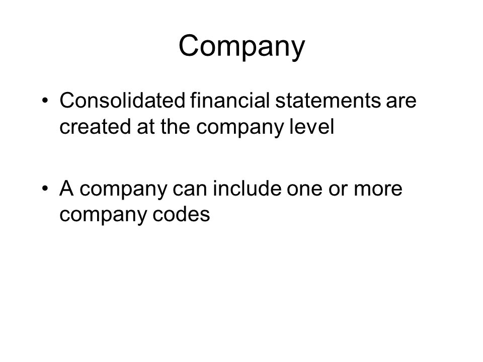 Chart of Accounts A listing of the accounts A chart of accounts must be assigned to every company code Several company codes can use the same chart of accounts