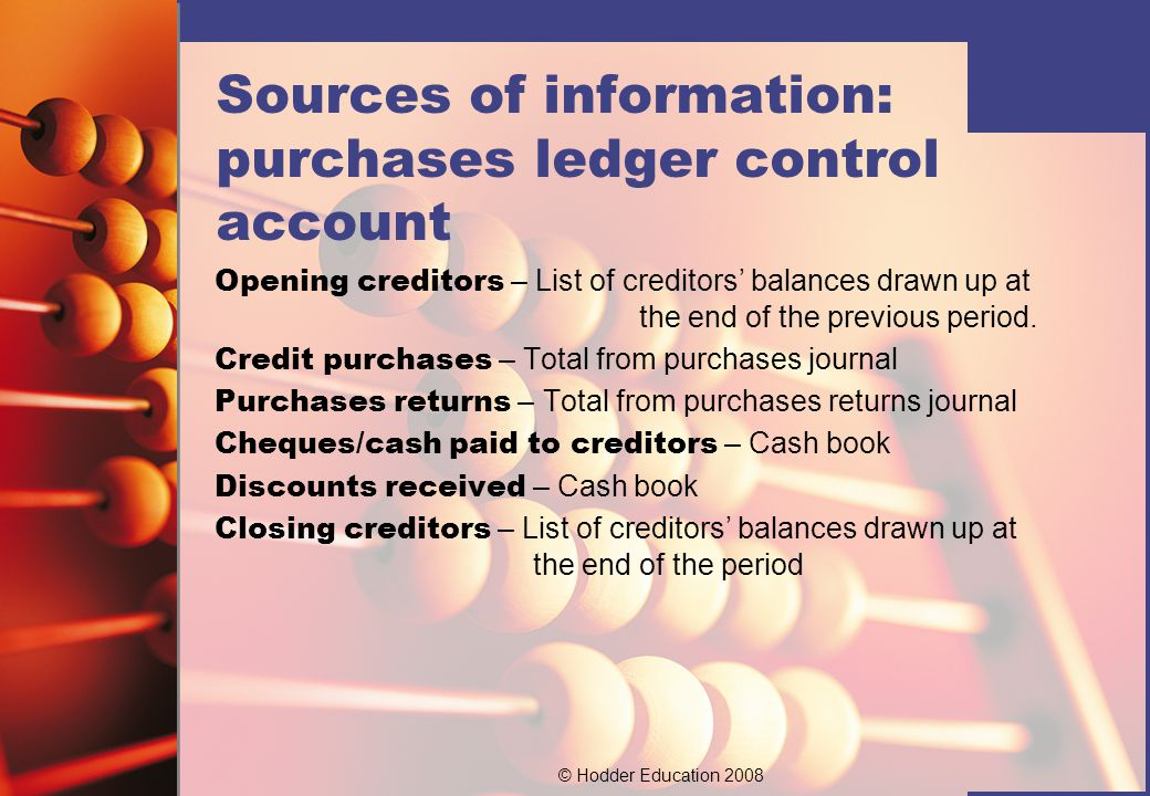© Hodder Education 2008 The opening balance on the sales ledger control account is normally on the debit side.