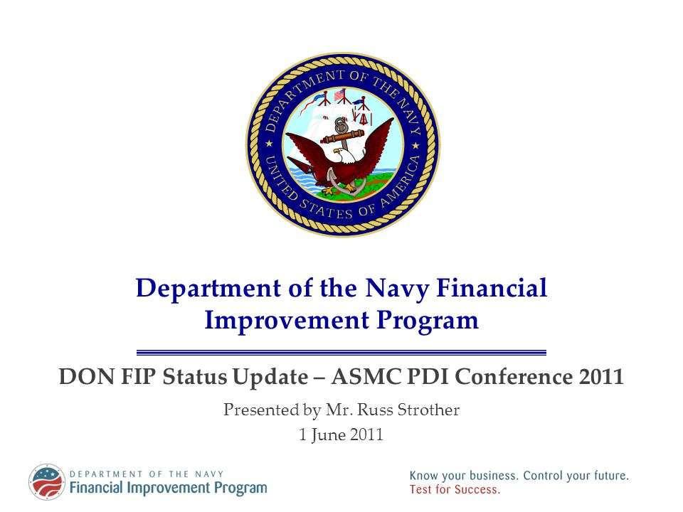 Agenda DON FIP Overview DON FIP Accomplishments and Challenges Current DoD Strategy for Auditability Dissecting the SBR POA&M Key Risks Associated with SBR POA&M Wrap-up 1