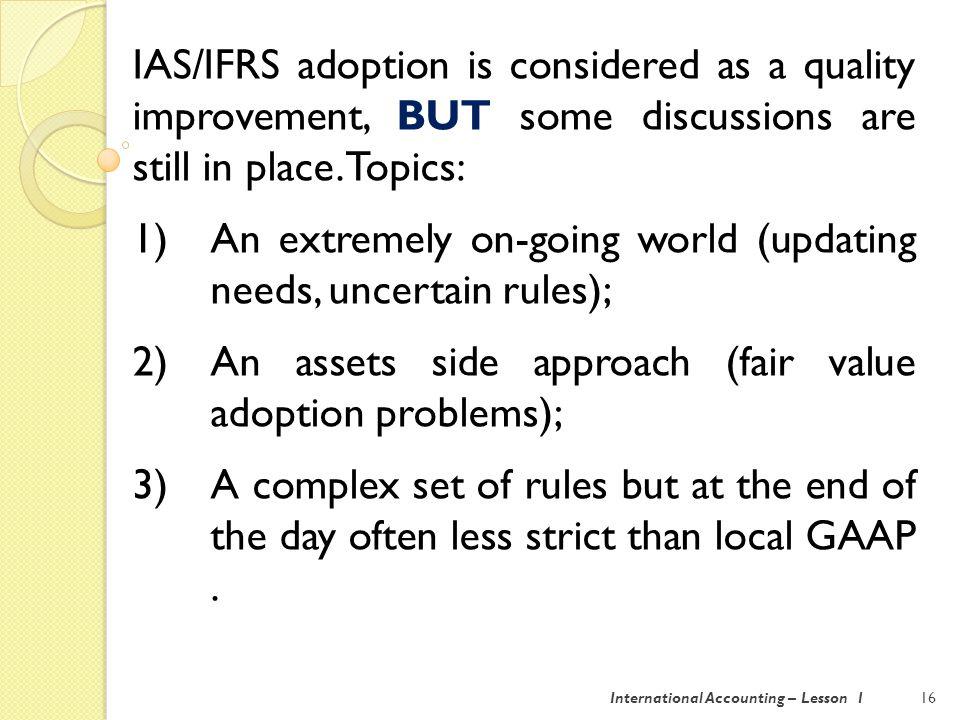 17International Accounting – Lesson 1 In July - August 2014 a set of 23 National Standards were issued after being updated.