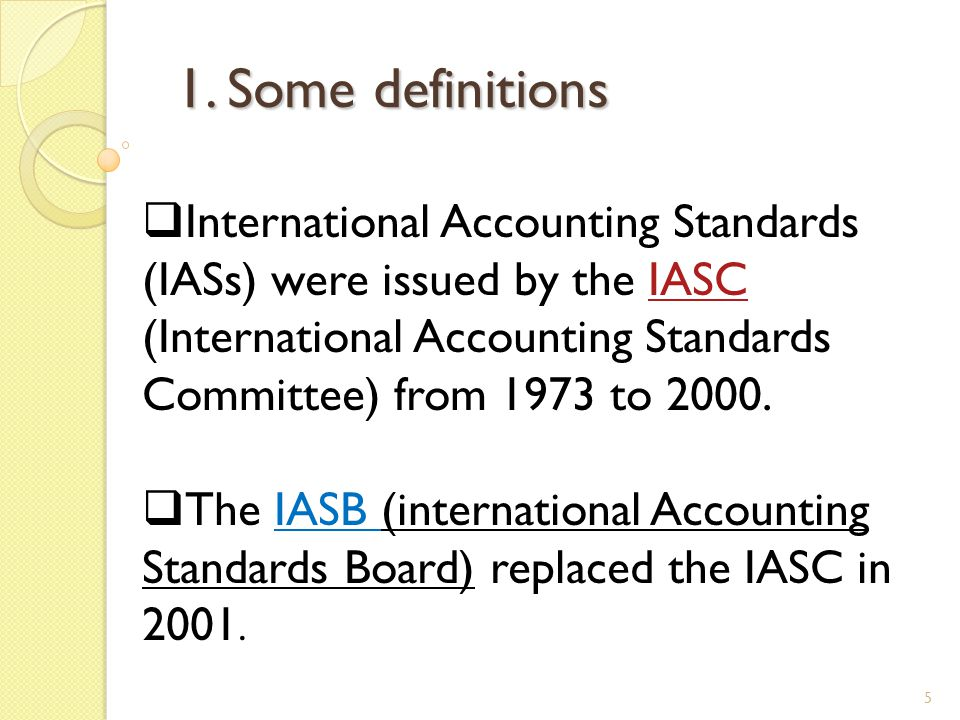 6 Since then, the IASB has amended some IASs and has proposed to amend others; has replaced some IASs with new International Financial Reporting Standards (IFRSs); has adopted or proposed certain new IFRSs on topics for which there was no previous IAS.