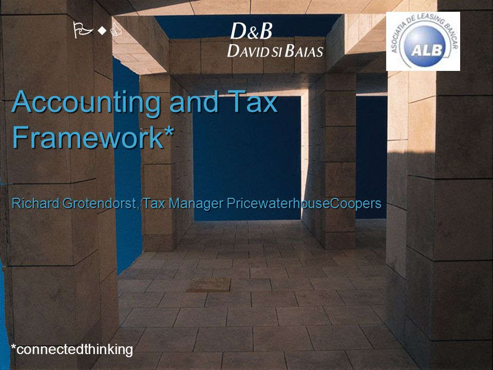 Accounting, Tax & Legal Framework PricewaterhouseCoopers D&B David si Baias Slide 19 19 October 2005 Accounting & Tax Framework  Order no 94/2001 harmonising the Romanian accounting rules with both the EU 4th Directive and the IAS (applicable starting from the financial statements for 2000).