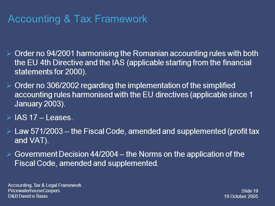 Accounting, Tax & Legal Framework PricewaterhouseCoopers D&B David si Baias Slide 20 19 October 2005 Definition Lease (IAS 17) A lease is an agreement whereby the lessor conveys to the lessee in return for a payment or series of payments the right to use an asset for an agreed period.