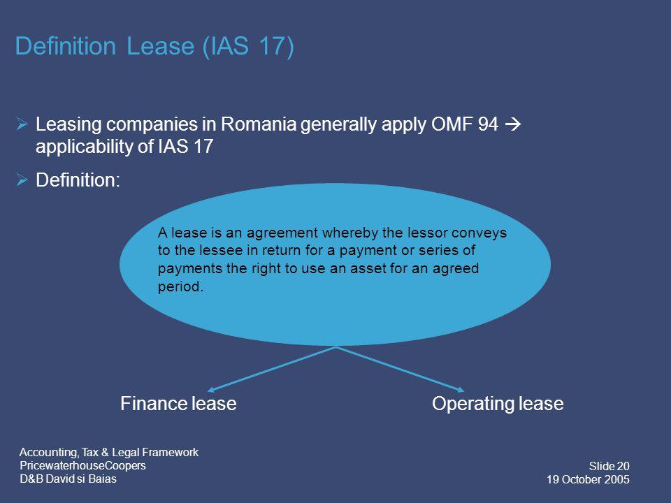 Accounting, Tax & Legal Framework PricewaterhouseCoopers D&B David si Baias Slide 21 19 October 2005 Finance vs.