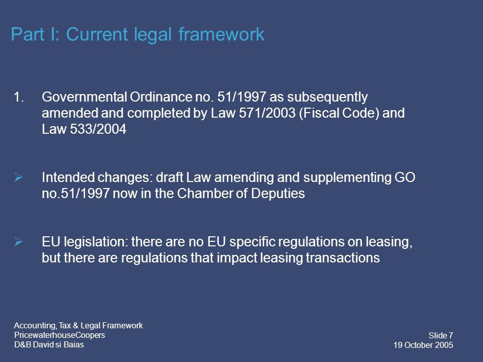 Accounting, Tax & Legal Framework PricewaterhouseCoopers D&B David si Baias Slide 8 19 October 2005 2.