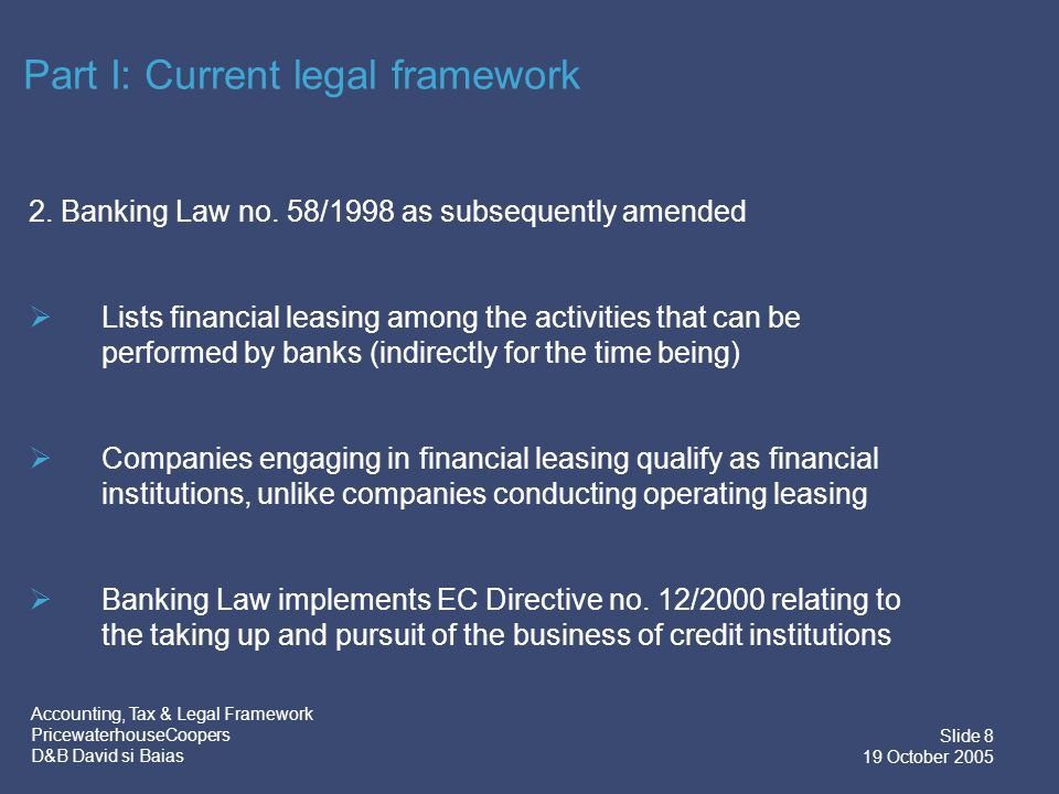 Accounting, Tax & Legal Framework PricewaterhouseCoopers D&B David si Baias Slide 9 19 October 2005 3.