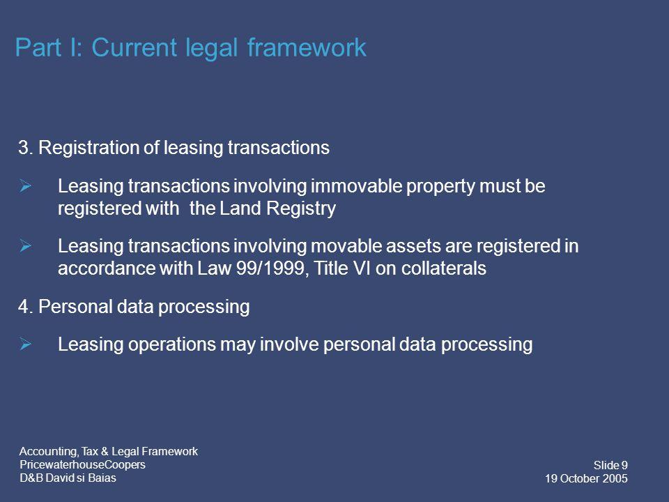 Accounting, Tax & Legal Framework PricewaterhouseCoopers D&B David si Baias Slide 10 19 October 2005 5.