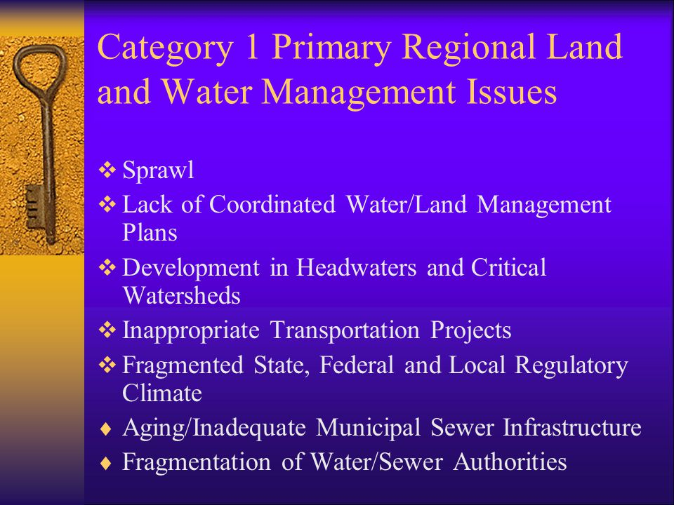 Primary Category 1 Problems Continued  Legacy and Ongoing Industrial Pollution  Spills/ Accidental Releases of Toxic/Hazardous Substances  Treating Surface and Groundwater as Not Interconnected  Water Priced Low  Abandoned/Active Mines  Household Hazardous Waste  Municipal Infighting Over Development  Power Plant and Industrial Air Emissions /Deposition and Transport in Water  Attitudes/Behaviors Concerning Unlimited Water Use