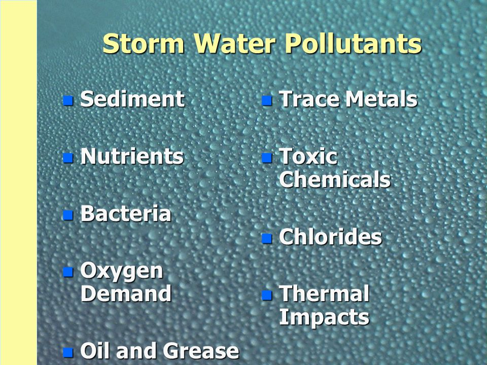 PA Water Quality and Storm Water Impacts n Total of 83,161 stream miles in PA –54% of total assessed n 18.1% of assessed waters degraded n Urban runoff #3 source of impairment –1187 miles of rivers and streams –14.5% of all impaired river and stream miles From 2001 305(b) Report Update