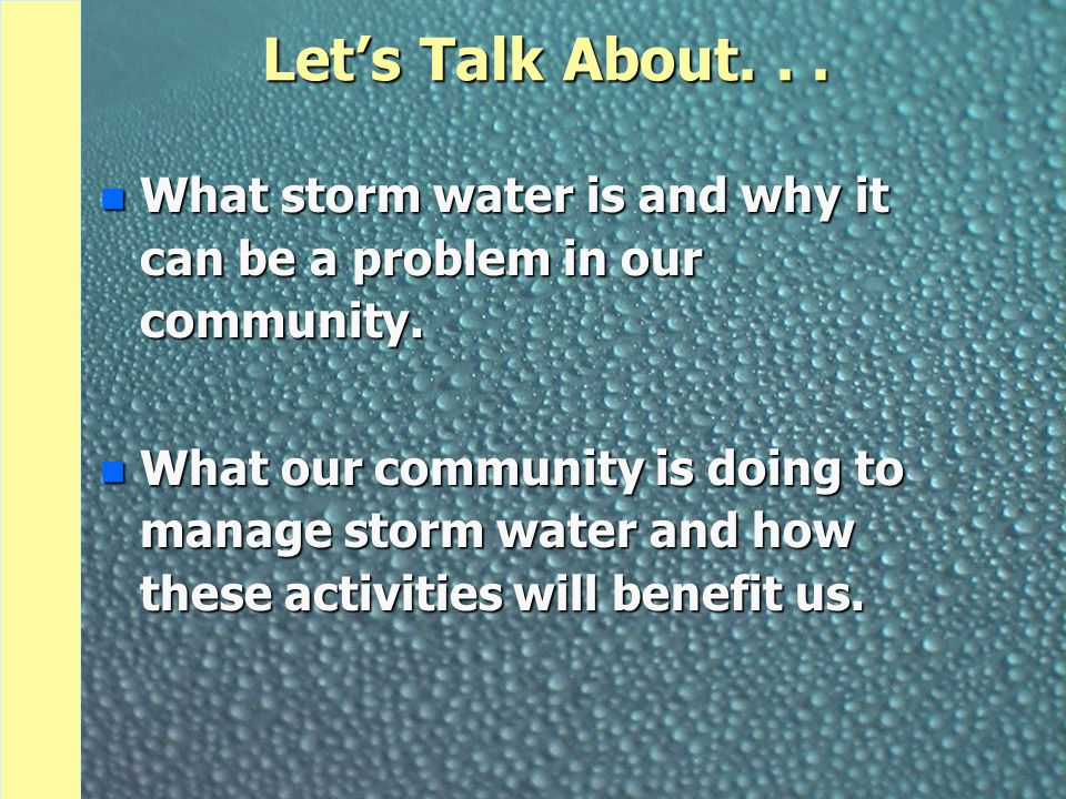 What is Storm Water? n Rain events n Snow melt n Other surface runoff and drainage