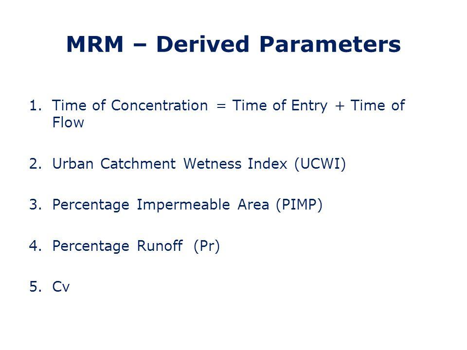 MRM – Pr Equation Pr = 0.829*PIMP + 25*SOIL + 0.078*UCWI - 20.7 Cv = Pr / PIMP Limitations of the Pr equation