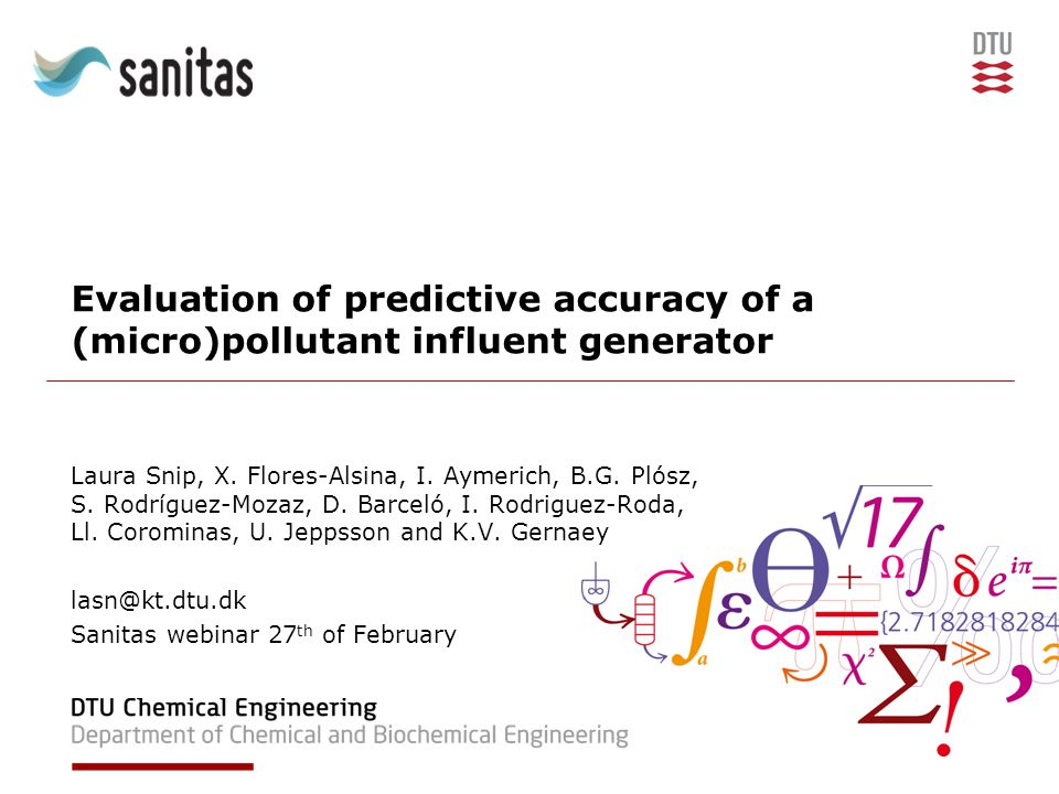 27/02/2015Influent generator lasn@kt.dtu.dk 2DTU Chemical Engineering, Technical University of Denmark Outline Introduction Materials and Methods: –Catchment –Compounds studied –Influent generator –Quantitative evaluation methods Results: –Calibration WWTP Puigcerdà Conclusion