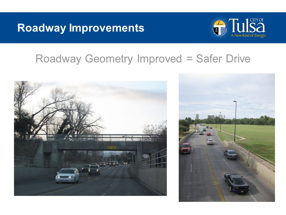 Roadway Improvements 35 mph Speed Limit Median Separation Through Park Lane Widths Increased New Lighting (LED)